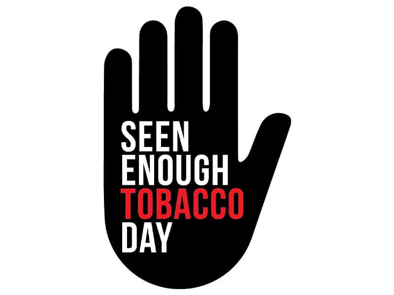 Seen Enough Tobacco Day 2021